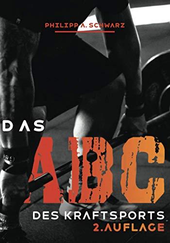 Das ABC des Kraftsports: 2. Auflage