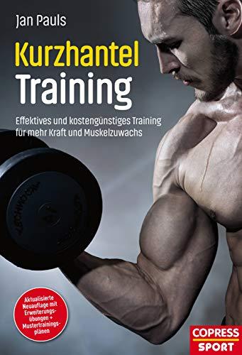 Kurzhantel-Training: Effektives und kostengünstiges Training für mehr Kraft und Muskelzuwachs