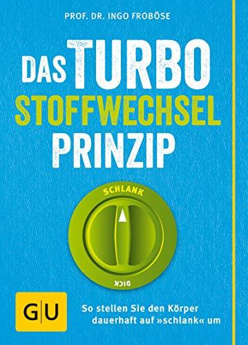 Das Turbo-Stoffwechsel-Prinzip: So stellen Sie den Körper dauerhaft auf