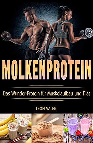 Protein: Molkenprotein – Das Wunder-Protein für Muskelaufbau und Diät